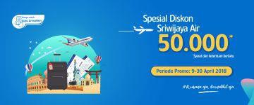 Diskon Penerbangan Sriwijaya Air 50 Ribu